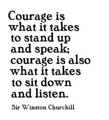 Courage is what is takes...