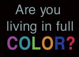 Living in Full Color
