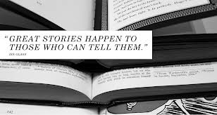 Great stories happen to those who can tell them...
